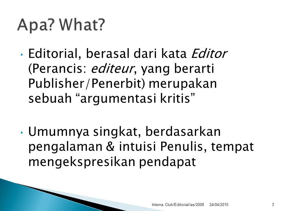 """Editorial, berasal dari kata Editor (Perancis: editeur, yang berarti Publisher/Penerbit) merupakan sebuah """"argumentasi kritis"""" Umumnya singkat, berdas"""