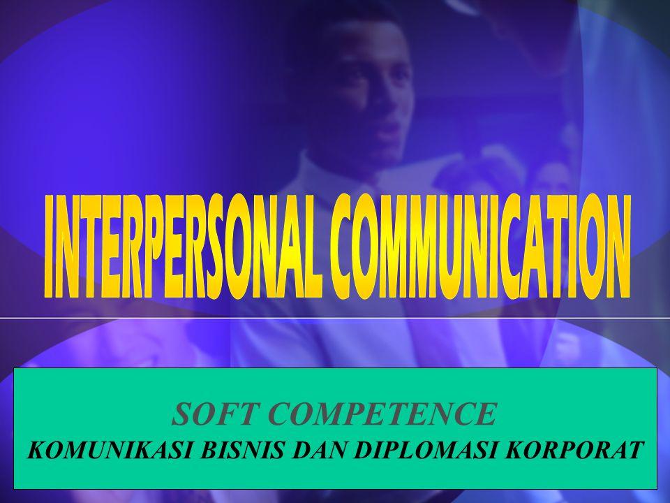 SOFT COMPETENCE KOMUNIKASI BISNIS DAN DIPLOMASI KORPORAT