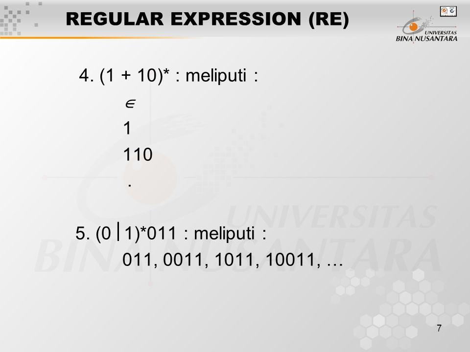 8 REGULAR EXPRESSION (RE) 6.(aa  ab  ba  bb)* : meliputi : , aa, aabb,… 7.