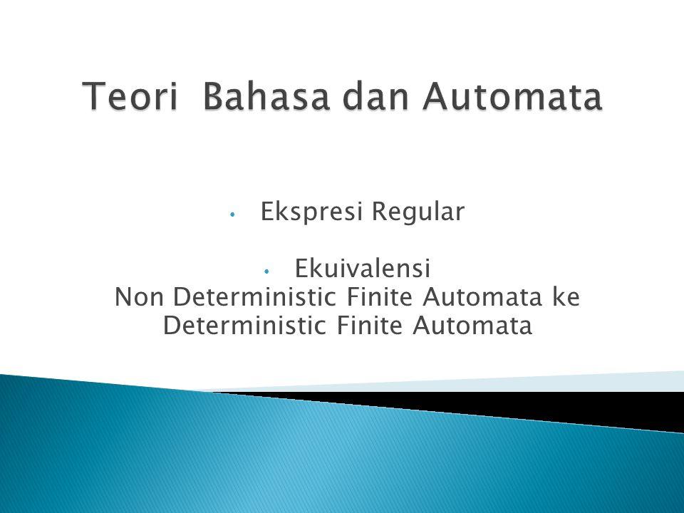 Ekspresi Regular Ekuivalensi Non Deterministic Finite Automata ke Deterministic Finite Automata