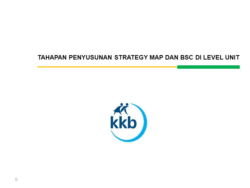 9 TAHAPAN PENYUSUNAN STRATEGY MAP DAN BSC DI LEVEL UNIT