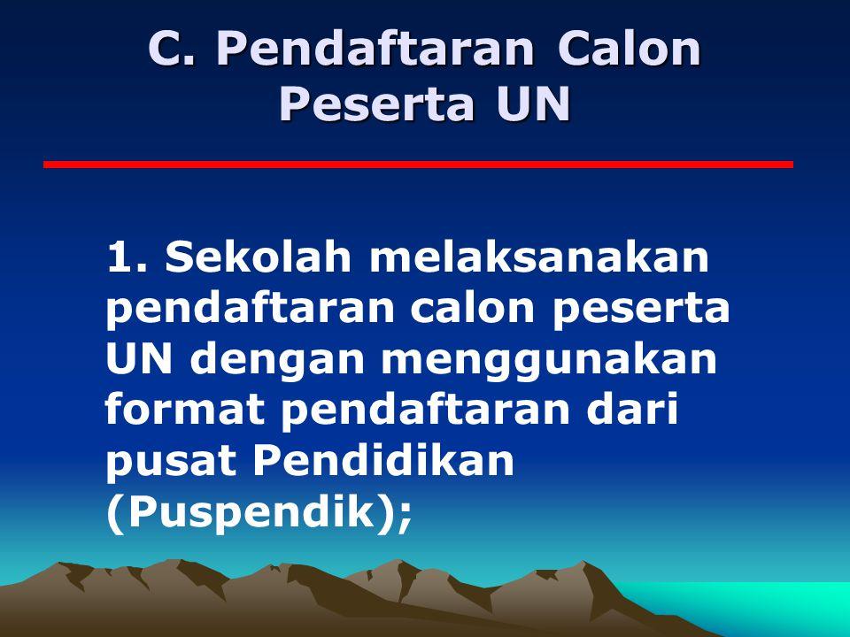 C.Pendaftaran Calon Peserta UN 1.