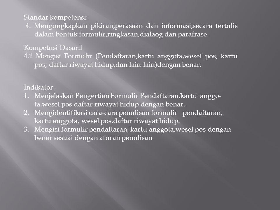 Materi 1.Pengertian Formulir Pendaftaran, kartu Anggota, wesel Pos, Daftar Riwayat Hidup.
