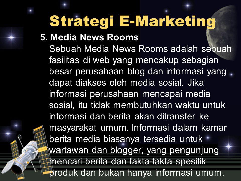 5. Media News Rooms Sebuah Media News Rooms adalah sebuah fasilitas di web yang mencakup sebagian besar perusahaan blog dan informasi yang dapat diaks