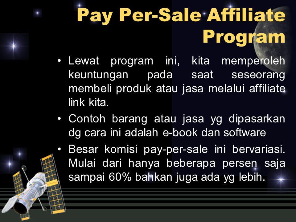 Lewat program ini, kita memperoleh keuntungan pada saat seseorang membeli produk atau jasa melalui affiliate link kita. Contoh barang atau jasa yg dip