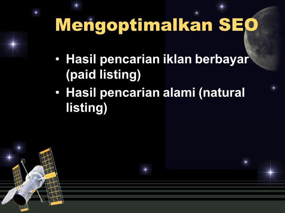 Mengoptimalkan SEO Hasil pencarian iklan berbayar (paid listing) Hasil pencarian alami (natural listing)