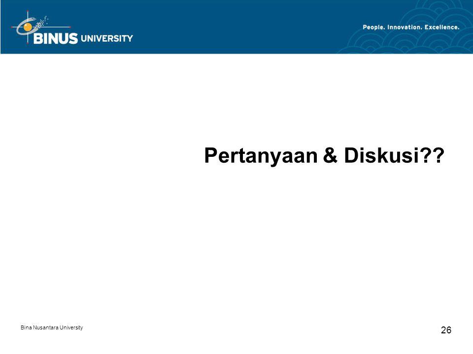 Bina Nusantara University 26 Pertanyaan & Diskusi??