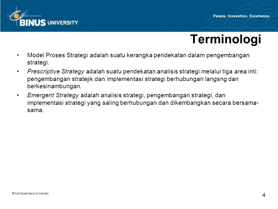 Bina Nusantara University 5 Strategi e-Bisnis Strategi e-Channel Model Proses Strategi untuk e-Bisnis