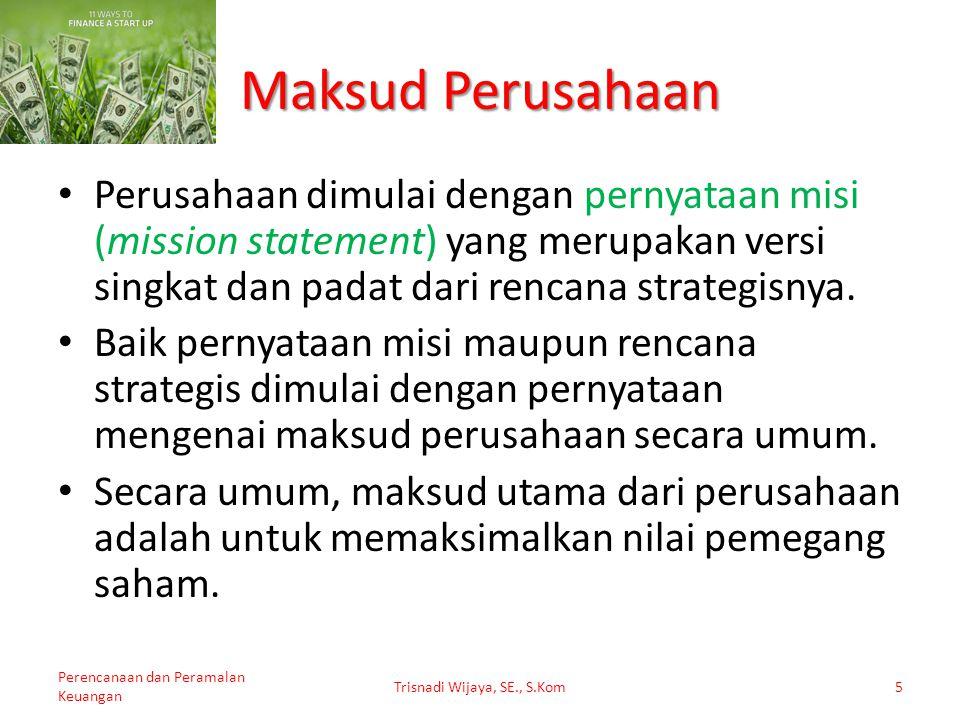 Perusahaan dimulai dengan pernyataan misi (mission statement) yang merupakan versi singkat dan padat dari rencana strategisnya. Baik pernyataan misi m