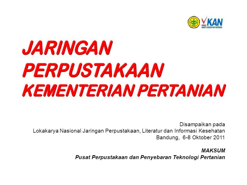 Disampaikan pada Lokakarya Nasional Jaringan Perpustakaan, Literatur dan Informasi Kesehatan Bandung, 6-8 Oktober 2011 MAKSUM Pusat Perpustakaan dan P