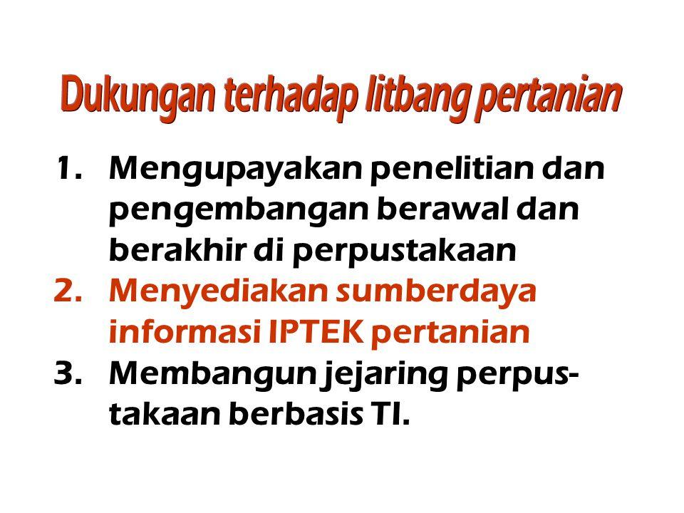 1.Mengupayakan penelitian dan pengembangan berawal dan berakhir di perpustakaan 2.Menyediakan sumberdaya informasi IPTEK pertanian 3.Membangun jejarin