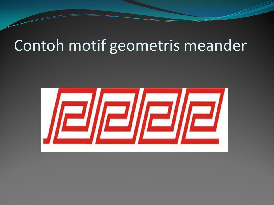 Motif geometris adalah bentuk-bentuk yang bersifat teratur, terstruktur, dan terukur. Contoh bentuk geometris adalah segitiga, lingkaran, segiempat, p
