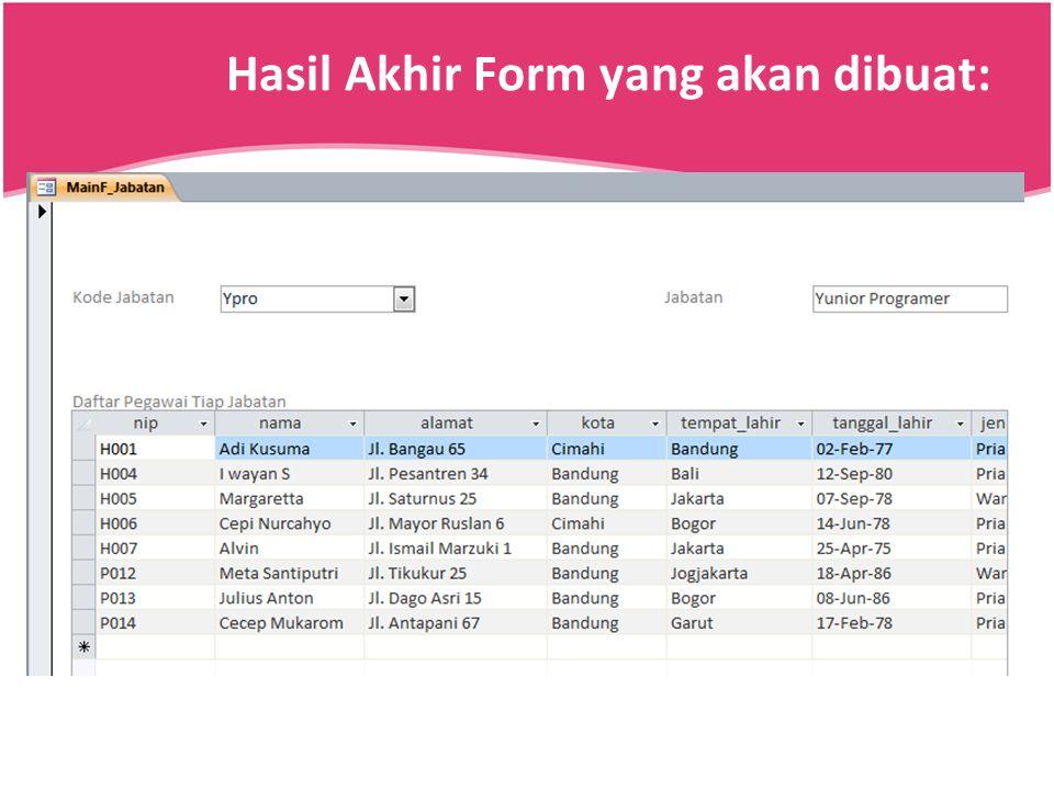 Hasil Akhir Form yang akan dibuat: