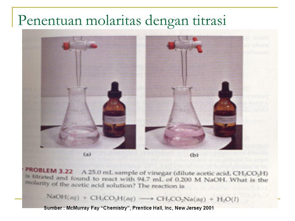 "Penentuan molaritas dengan titrasi Sumber : McMurray Fay ""Chemistry"", Prentice Hall, Inc, New Jersey 2001"
