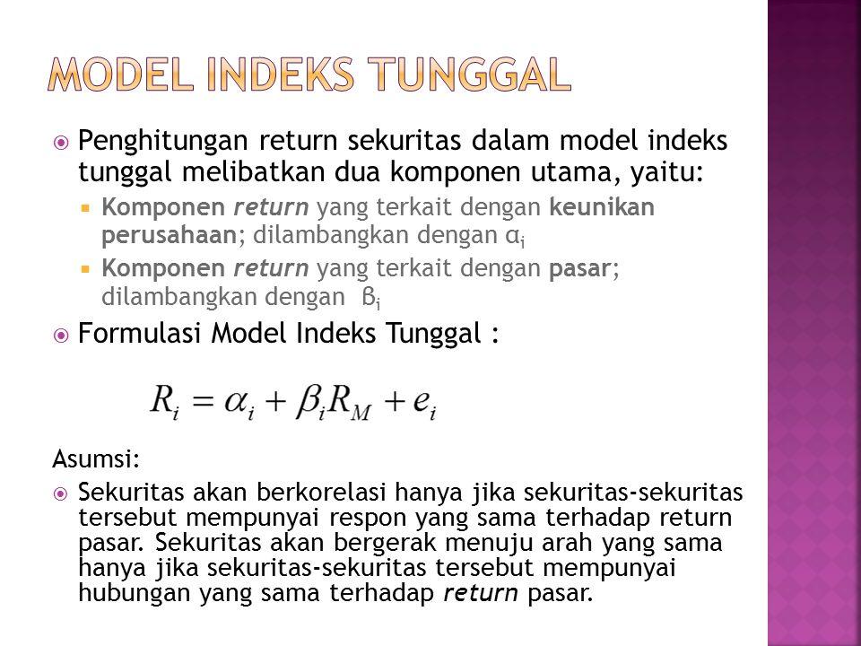  Penghitungan return sekuritas dalam model indeks tunggal melibatkan dua komponen utama, yaitu:  Komponen return yang terkait dengan keunikan perusa