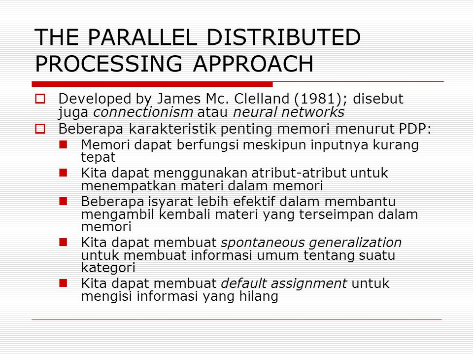THE PARALLEL DISTRIBUTED PROCESSING APPROACH  Developed by James Mc.