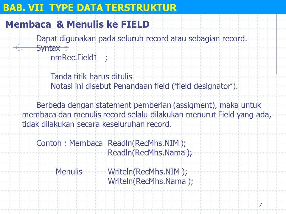7 BAB. VII TYPE DATA TERSTRUKTUR Dapat digunakan pada seluruh record atau sebagian record.