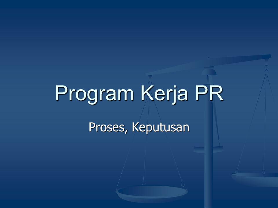 Program Kerja PR Proses, Keputusan