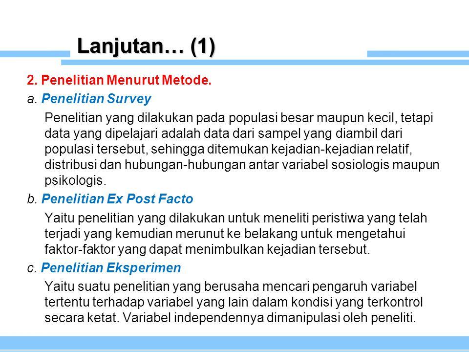 Lanjutan… (1) 2.Penelitian Menurut Metode. a.