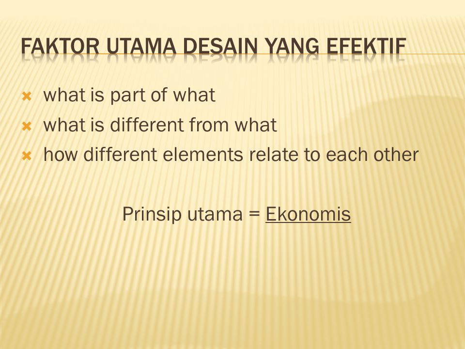  Kontras (Contrast )  Warna (Colour)  Kekayaan (Richness)  Dinamis (Dynamism)