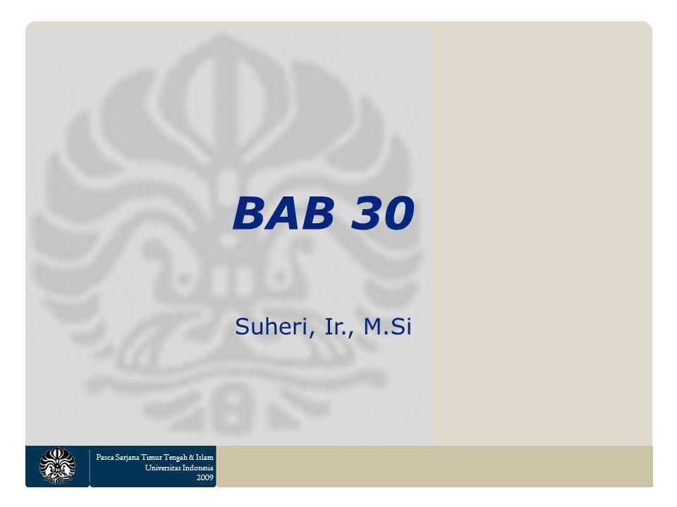 Pasca Sarjana Timur Tengah & Islam Universitas Indonesia 2009 BAB 30 Suheri, Ir., M.Si