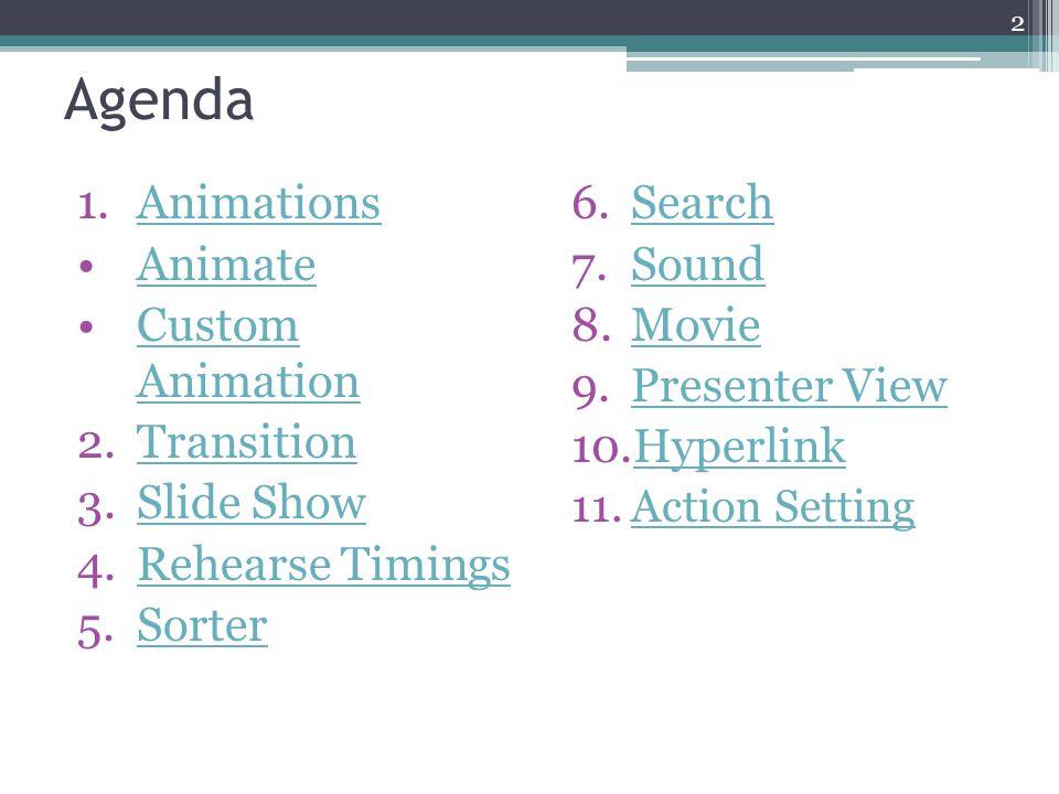 1.Animate  Memberi animasi biasa pada objek yang dipilih di slide (fade, wipe, fly in) 2.Custom Animation  Memberi animasi pada objek dengan lebih powerful 3