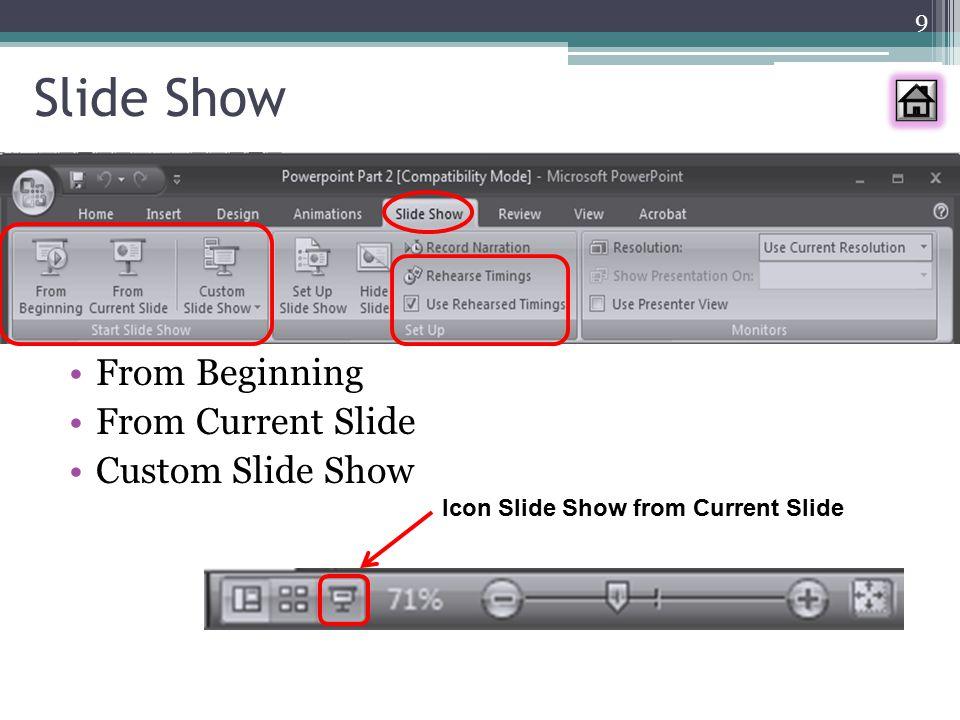 Rehearse Timings Rehearse timings : memberikan waktu pada saat slide show sehingga presentasi tersaji secara otomatis 10