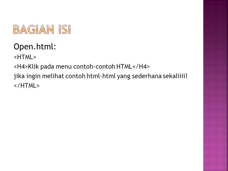 Open.html: Klik pada menu contoh-contoh HTML jika ingin melihat contoh html-html yang sederhana sekaliiii!