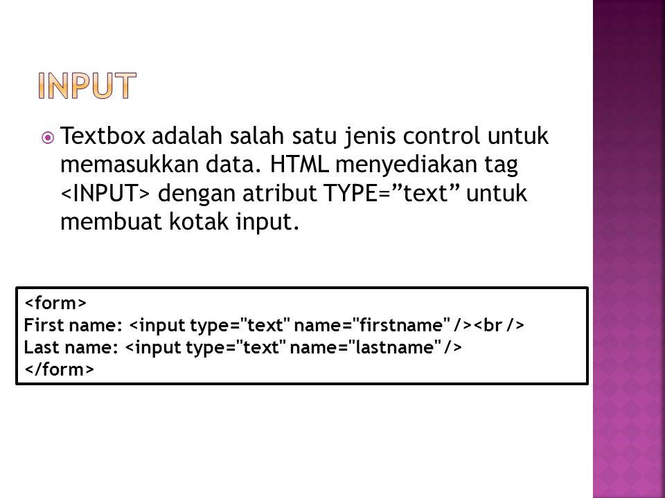  Textbox adalah salah satu jenis control untuk memasukkan data.