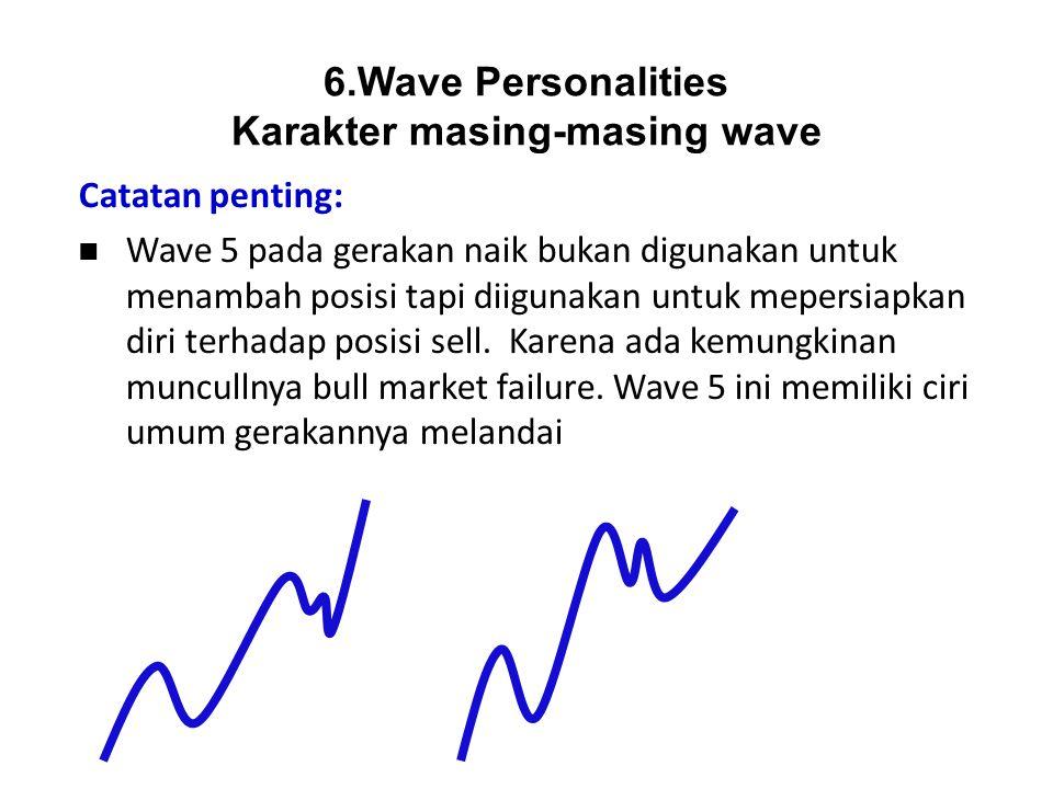 Catatan penting: Wave 5 pada gerakan naik bukan digunakan untuk menambah posisi tapi diigunakan untuk mepersiapkan diri terhadap posisi sell. Karena a