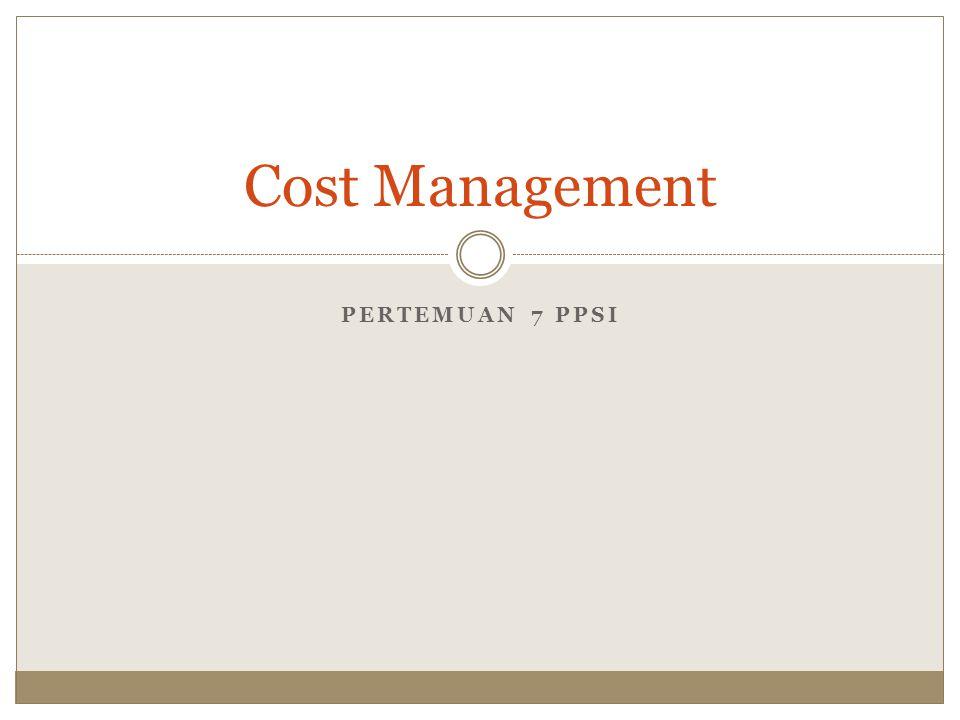 PERTEMUAN 7 PPSI Cost Management