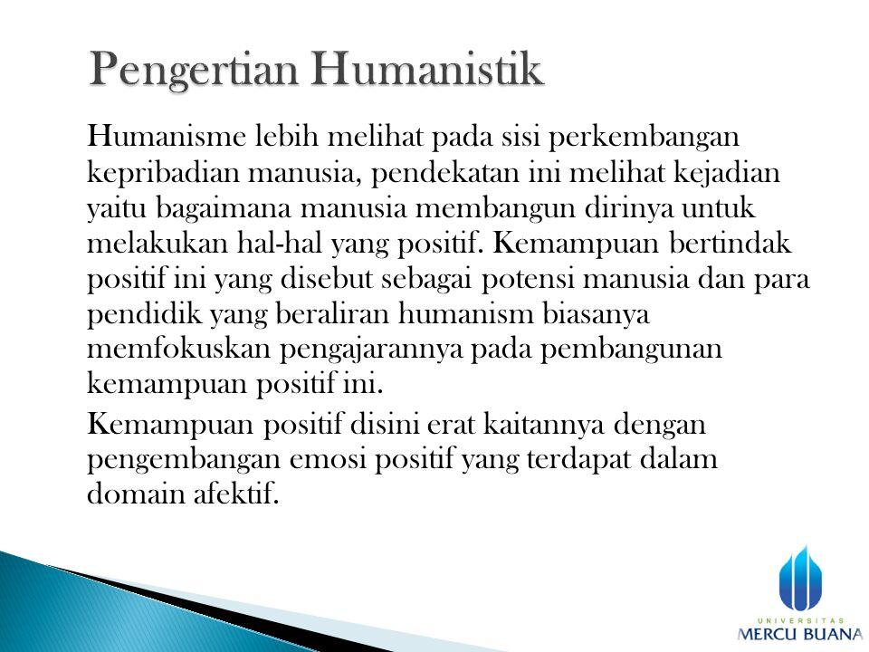 Humanisme lebih melihat pada sisi perkembangan kepribadian manusia, pendekatan ini melihat kejadian yaitu bagaimana manusia membangun dirinya untuk melakukan hal-hal yang positif.