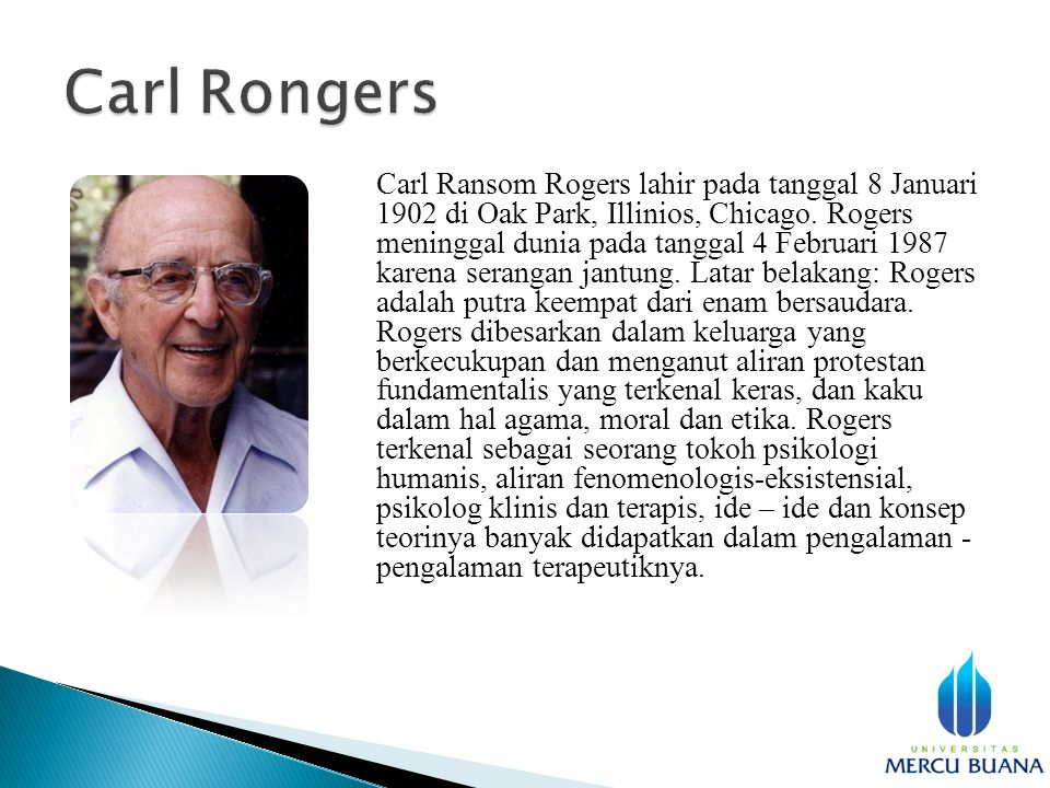 Rogers memandang kesehatan mental sebagai proses perkembangan hidup alamiah, sementara, kejahatan, dan persoalan kemanusiaan lain dipandang sebagai penyimpangan dari kecenderungan alamiah.