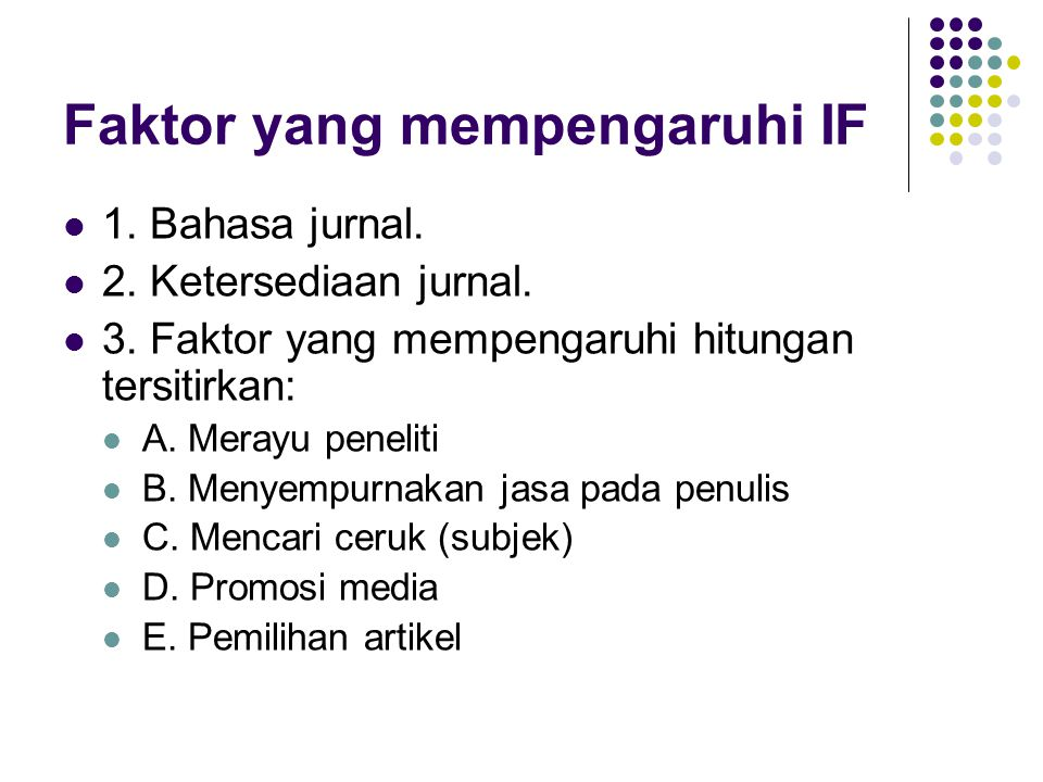Faktor yang mempengaruhi IF 1. Bahasa jurnal. 2.