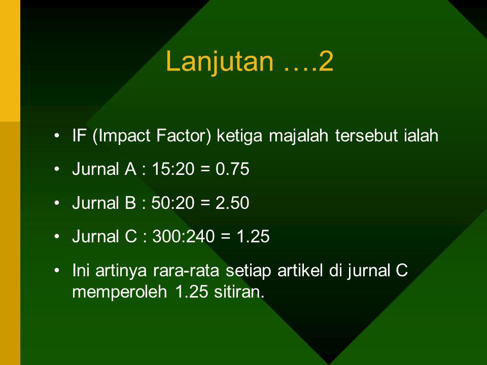 Sebutan lain IF disebut juga journal impact factor, journal influence, citation rate, impact.