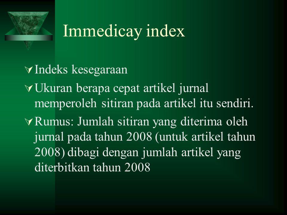 Faktor yang mempengaruhi IF 1.Bahasa jurnal. 2. Ketersediaan jurnal.