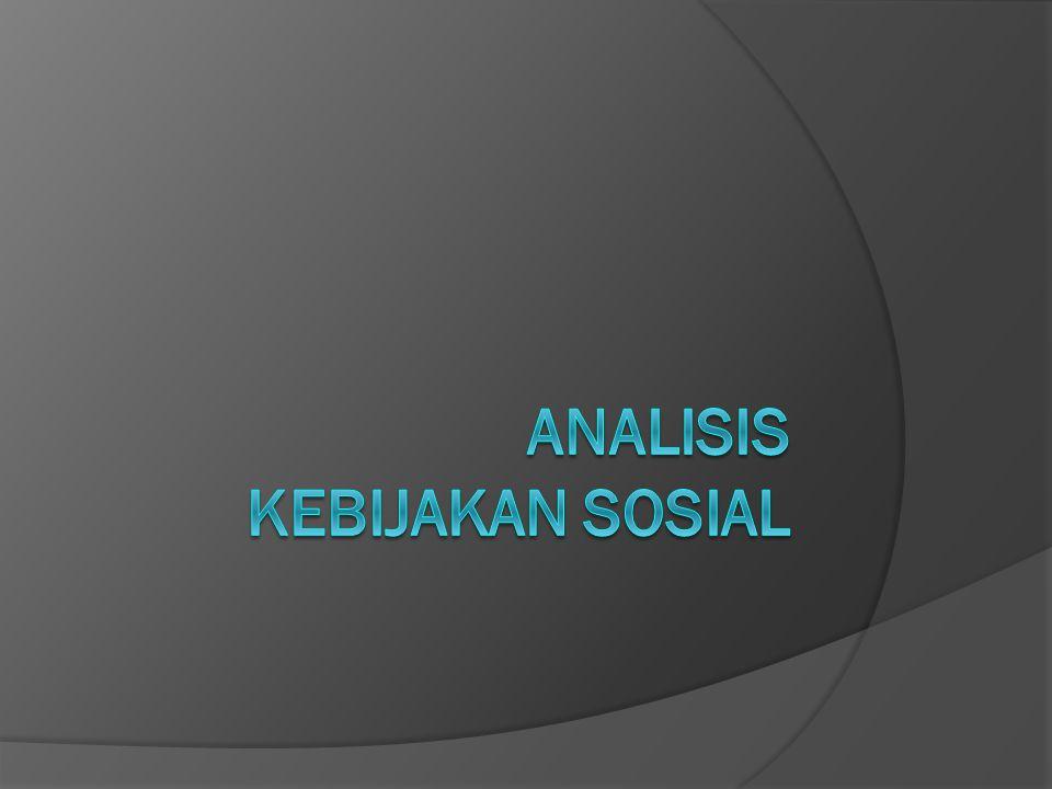 Analisis Kebijakan Sosial  Model A (Analisis Proses): Mengkaji proses perumusan kebijakan sosial dan cara-cara pengimplementasiannya.