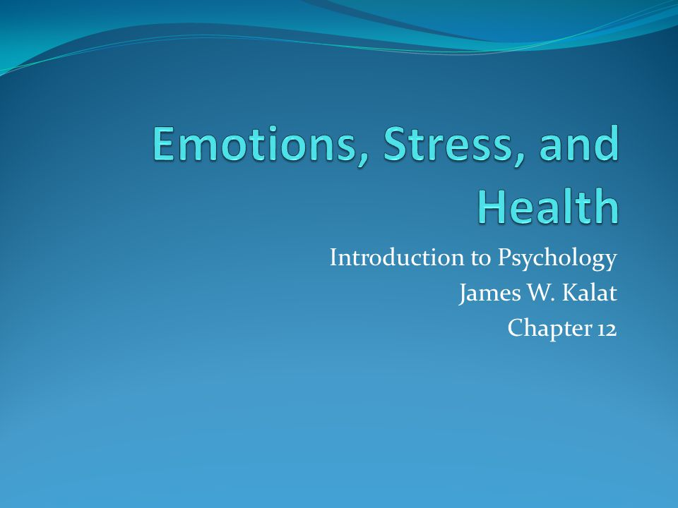 Introduction to Psychology James W. Kalat Chapter 12