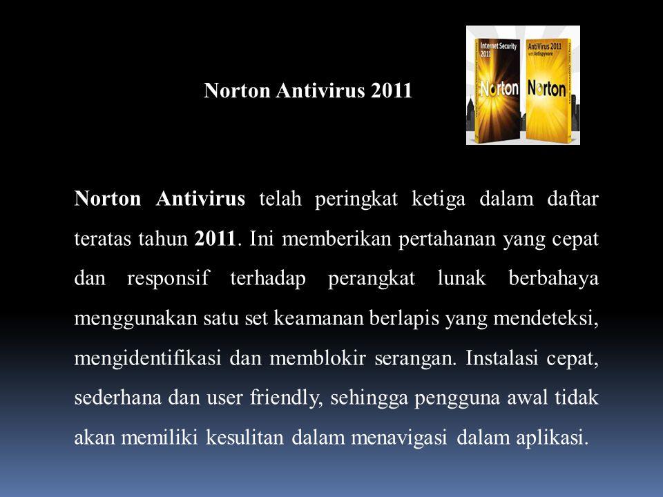 Norton Antivirus 2011 Norton Antivirus telah peringkat ketiga dalam daftar teratas tahun 2011.