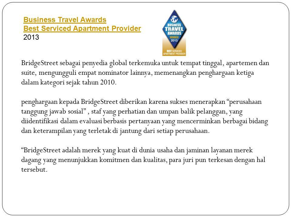 BridgeStreet sebagai penyedia global terkemuka untuk tempat tinggal, apartemen dan suite, mengungguli empat nominator lainnya, memenangkan penghargaan