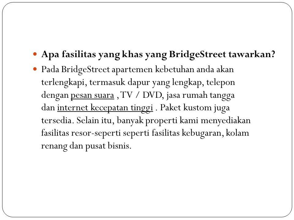 Apa fasilitas yang khas yang BridgeStreet tawarkan? Pada BridgeStreet apartemen kebetuhan anda akan terlengkapi, termasuk dapur yang lengkap, telepon