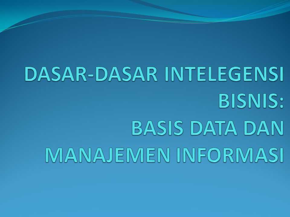 MENGORGANISASIKAN DATA DALAM LINGKUNGAN FILE TRADISIONAL Sistem Komputer mengorganisasikan data kedalam sebuah hierarki yang dimulai dengan bit dan byte, lalu berlanjut ke field, record dan basis data.
