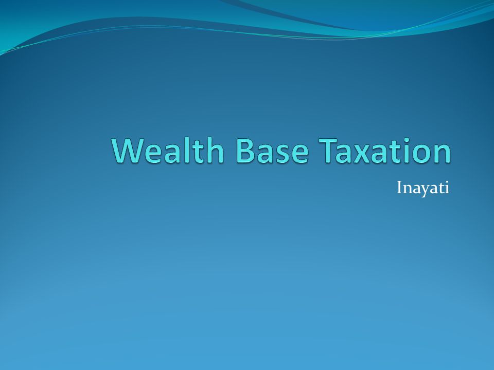  Two major types of taxes are levied on wealth: those applied sporadically or periodically on a person s wealth (net wealth taxes), and those applied on a transfer of wealth (transfer taxes).