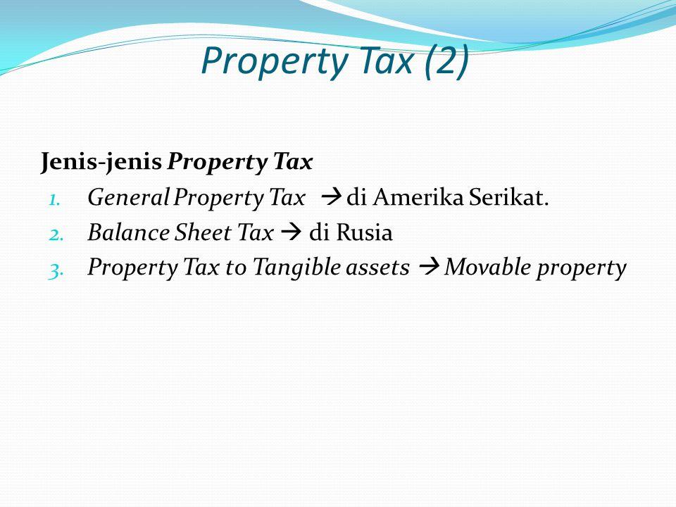 Jenis-jenis Property Tax 1.General Property Tax  di Amerika Serikat.