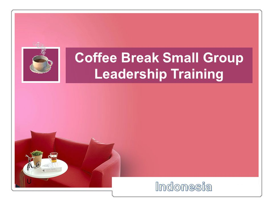 Coffee Break Small Group Leadership Training U
