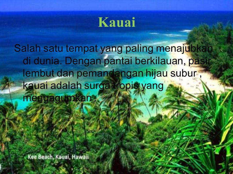 Kauai Salah satu tempat yang paling menajubkan di dunia.