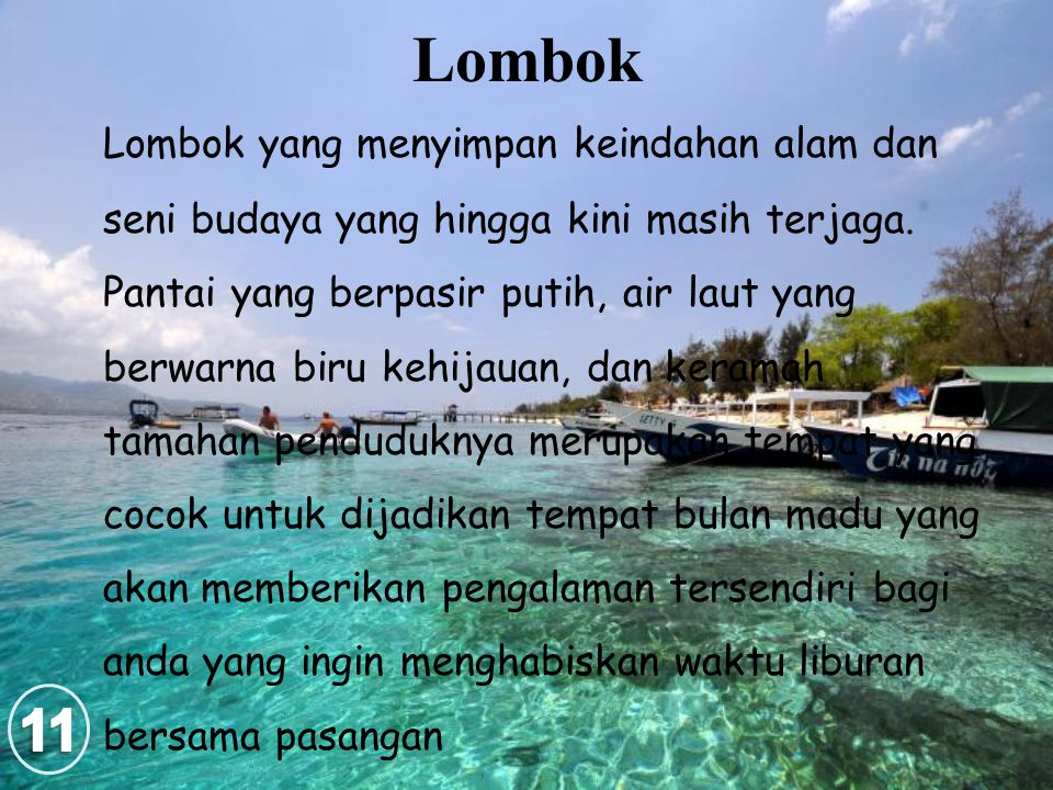 Lombok Lombok yang menyimpan keindahan alam dan seni budaya yang hingga kini masih terjaga.