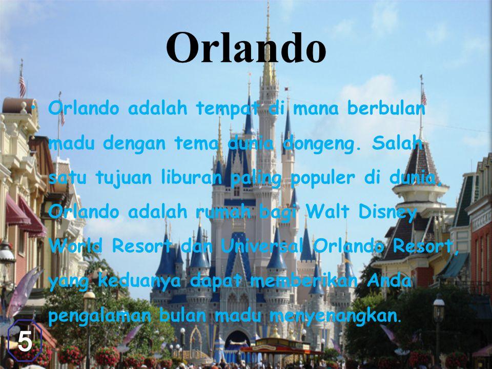 Orlando Orlando adalah tempat di mana berbulan madu dengan tema dunia dongeng.