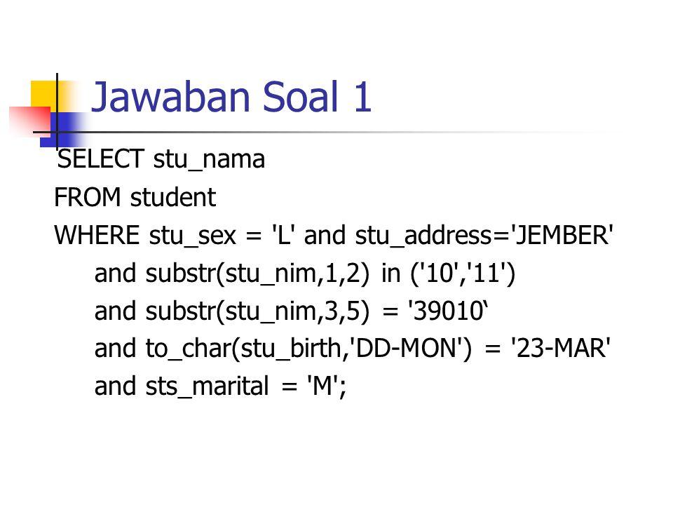 Jawaban Soal 6 Declare cNoRek rek_mf.No_Rek%type; cBank rek_mf.bank_id%type; i number := 0; Cursor Select_MASTER is select NIM, SISA_BAYAR from MASTER Where (SUBSTR(NIM,1,2)>= 00 and SUBSTR(NIM,1,2)<= 02 ) and KD_JENIS = 10 and SEMESTER = 051 and ANGSURAN = 1 and (YG_DIBAYAR < HRS_BAYAR or YG_DIBAYAR = 0) and STATUS is null and SEMESTER = 051 order by NIM; rec_Master Select_Master%rowType;