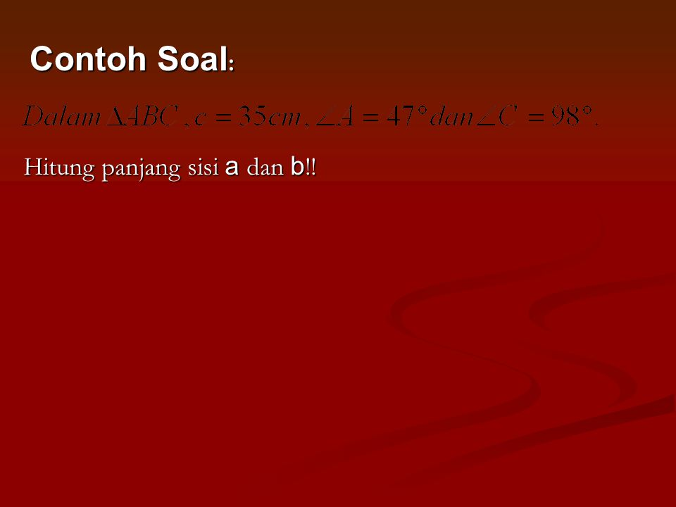 Contoh Soal: Hitung panjang sisi a dan b!!